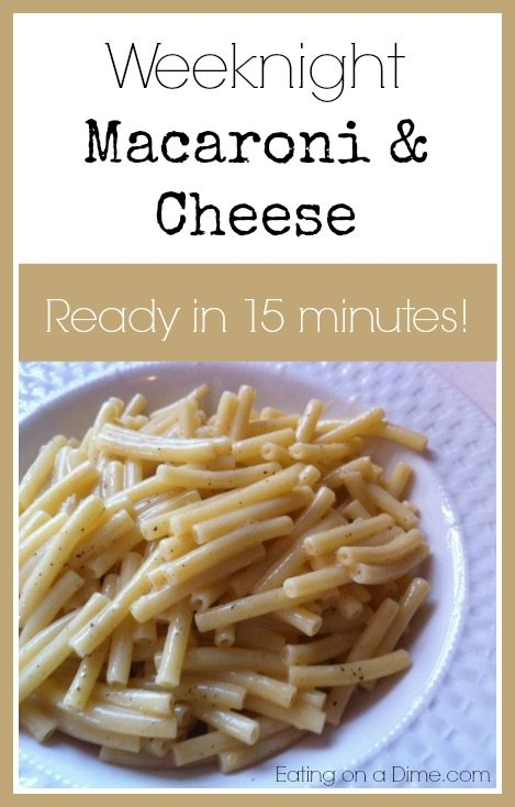 Quick and Easy Weeknight Macaroni and Cheese - Eating on a Dime