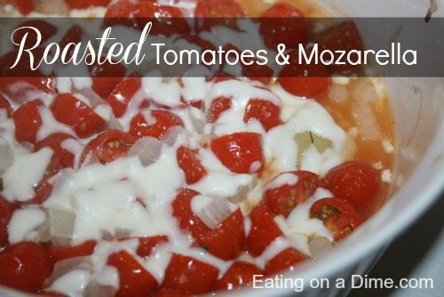 Roasted Tomatoes & Mozzarella 