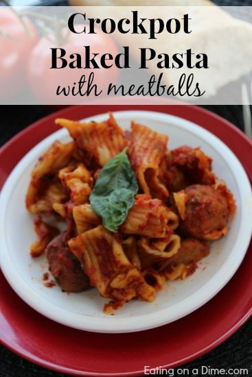 crockpot baked Pasta with Meatballs