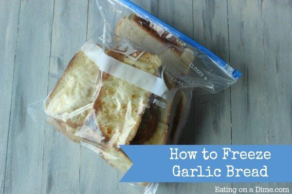 how to freeze garlic bread place in freeze bag - Freezing Garlic