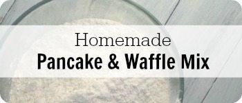 homemade pancake and waffle mix