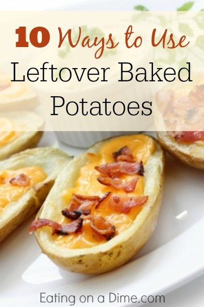 10 ways to use leftover baked potatoes