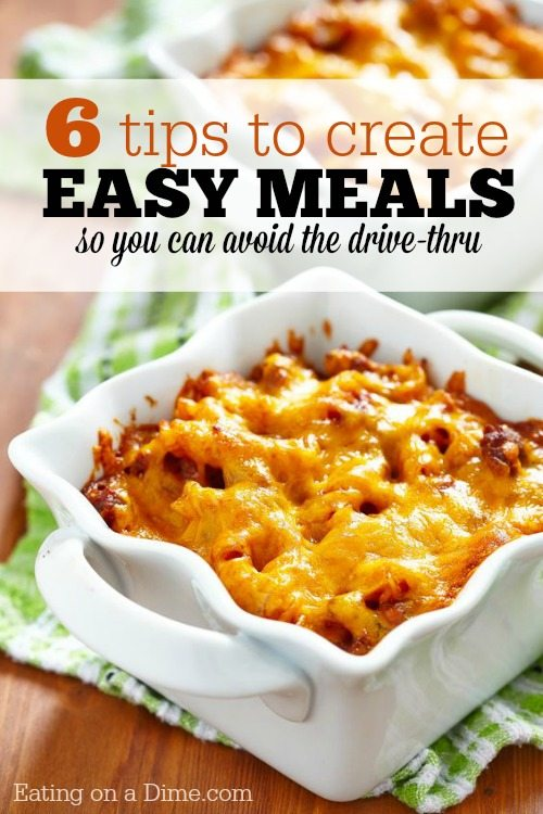 6 tips to create easy meals and save money eating on a dime