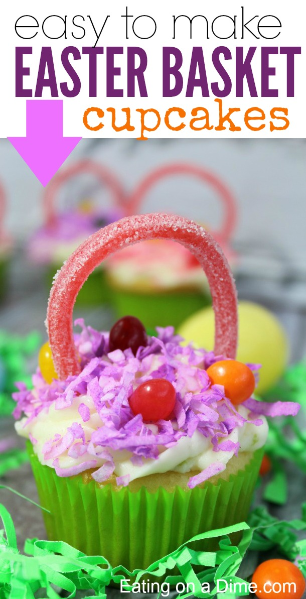 Easy easter cupcakes recipe easter basket cupcakes eating on a dime you have to make these easter basket cupcakes for your kids this easy easter cupcakes negle Images